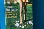 Un peu, beaucoup, à la folie - Liane Moriarty